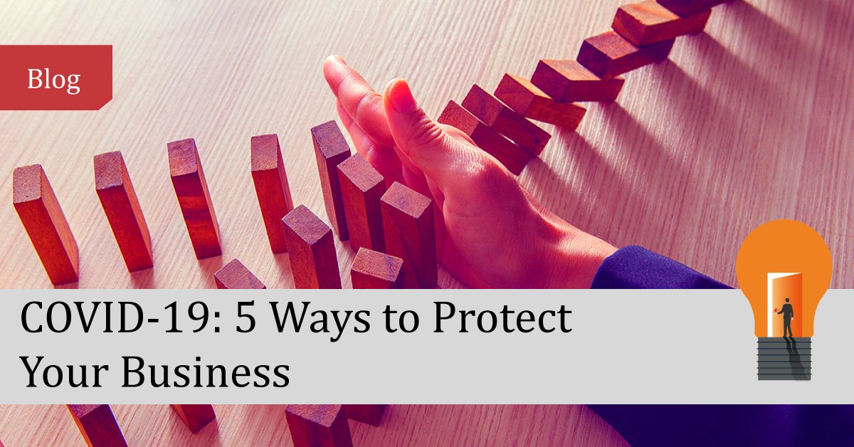 COVID-19: 5 Ways to Protect Your Business