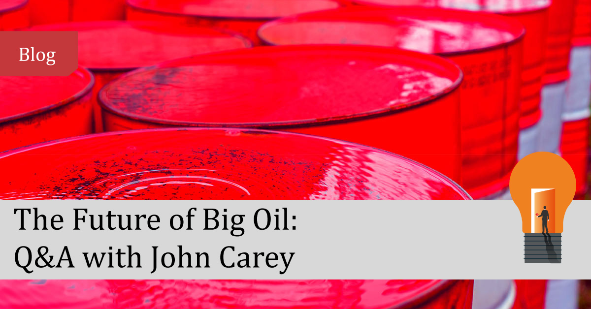 The Future of Big Oil - Q&A with John Carey