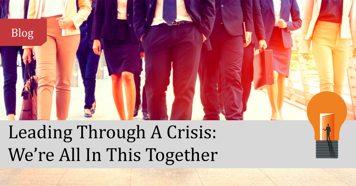 Leading Through A Crisis - We're All In This Together