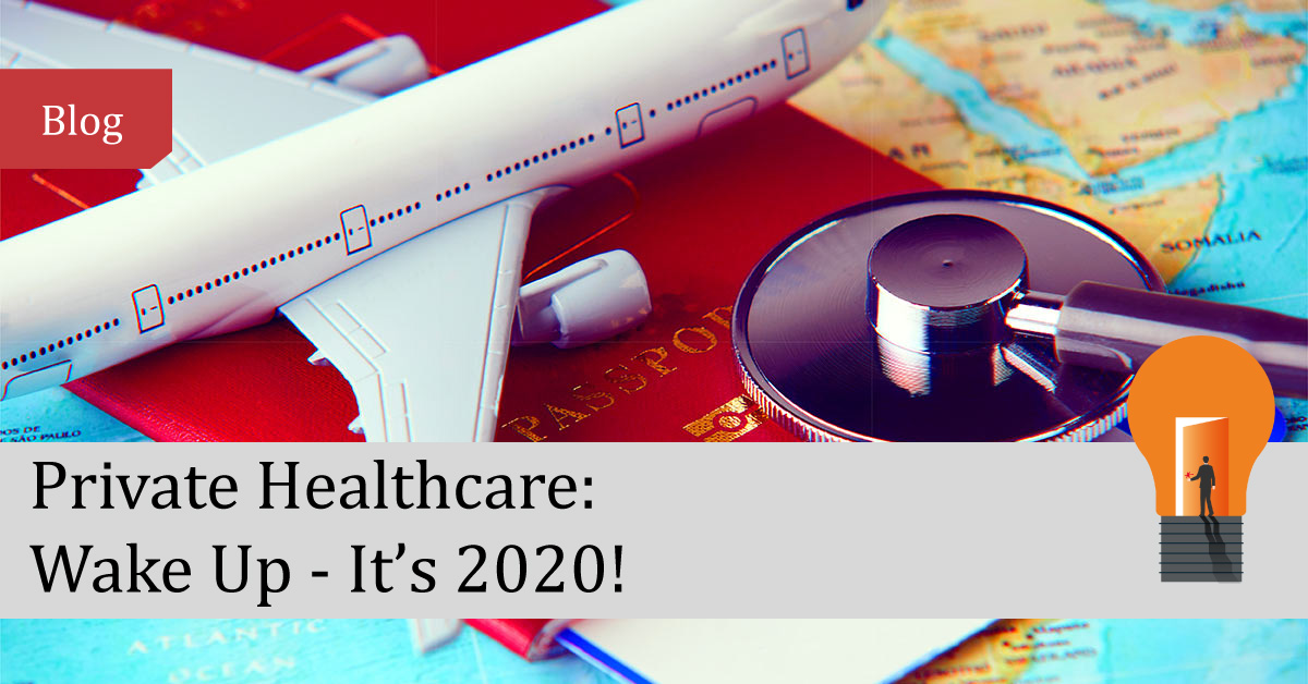 Private Healthcare - Wake Up - It's 2020!
